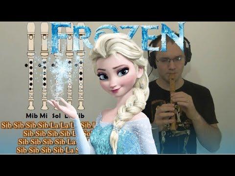 Frozen Let It Go (LIBRE SOY) Para Flauta Dulce. COMPLETISIMA!!!! + Notas Explicadas