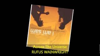 Rufus Wainwright - ACROSS THE UNIVERSE