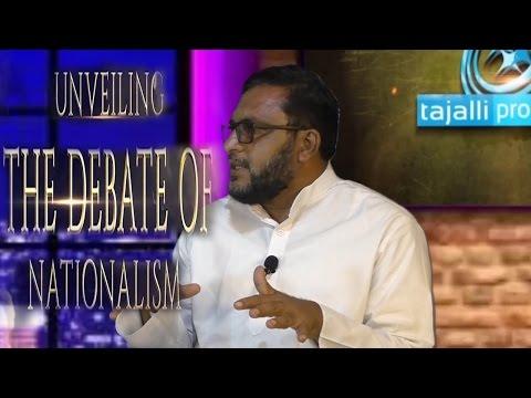 """Unveiling the Debate of Nationalism"" I by Malik Motasim Khan"