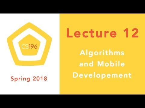 Lecture 12 - Algorithms and Mobile Development