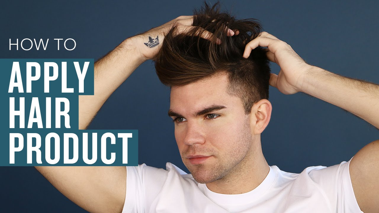 Men S Hair Styling Tips How To Properly Apply Product Youtube