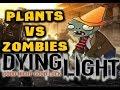 Plants Vs Zombies в игре Dying Light [Пасхалка]