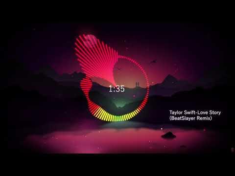 Taylor Swift-Love Story(BeatSlayer Remix)