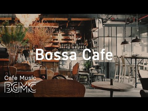 Bossa Cafe - Morning Coffee Jazz  - Relaxing Instrumental Bossa Nova & Jazz for Good Mood