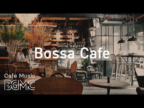 Bossa Cafe - Morning Coffee Jazz  - Relaxing Instrumental Bossa Nova & Jazz for Good Mood