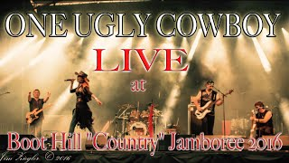 "ONE UGLY COWBOY - LIVE at Boot Hill ""Country"" Jamboree 2016"