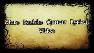 Lyrical video of Mere Rashke Qamar Song | Baadshaho