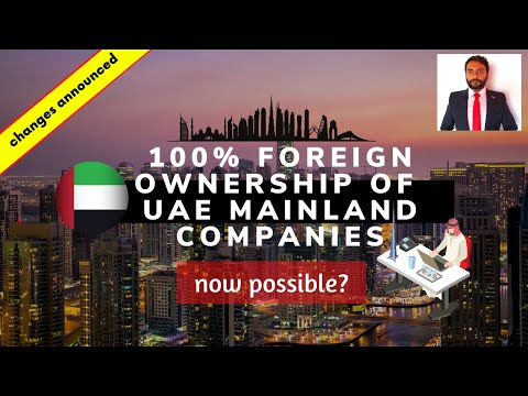 100% foreign ownership of UAE mainland companies. Video #19