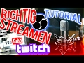 LIVESTREAM TUTORIAL DEUTSCH | z.B. AUF YOU TUBE & TWITCH | OBS STUDIO | ( HQ !