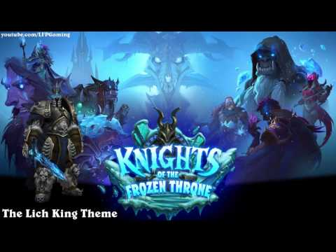 Hearthstone: Lich King Theme Music [Knights of the Frozen Throne]