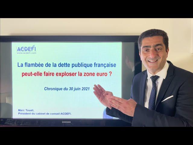 La flambée de la dette publique française pourrait faire exploser la zone euro.
