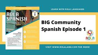 BIG Community Spanish Episode 1