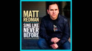 Our God - Matt Redman (Sing Like Never Before Album) - New Recording