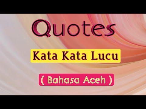 Quotes Kata Kata Lucu Untuk Status Wa Bahasa Aceh Keren Dan Bijak
