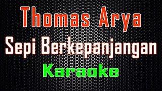 Thomas Arya - Sepi Berkepanjangan (Karaoke) | LMusical