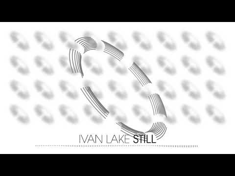 Ivan Lake - Still (Electro House | Plasma.digital)