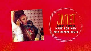 Janet Jackson X Daddy Yankee - Made For Now Eric Kupper