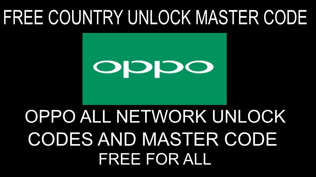 All Oppo Network Unlock Code - Remove Network Lock On Oppo Phones Using  Master Code Free