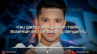 Jirayut - Jambret Cinta (Official Liric Video Music)