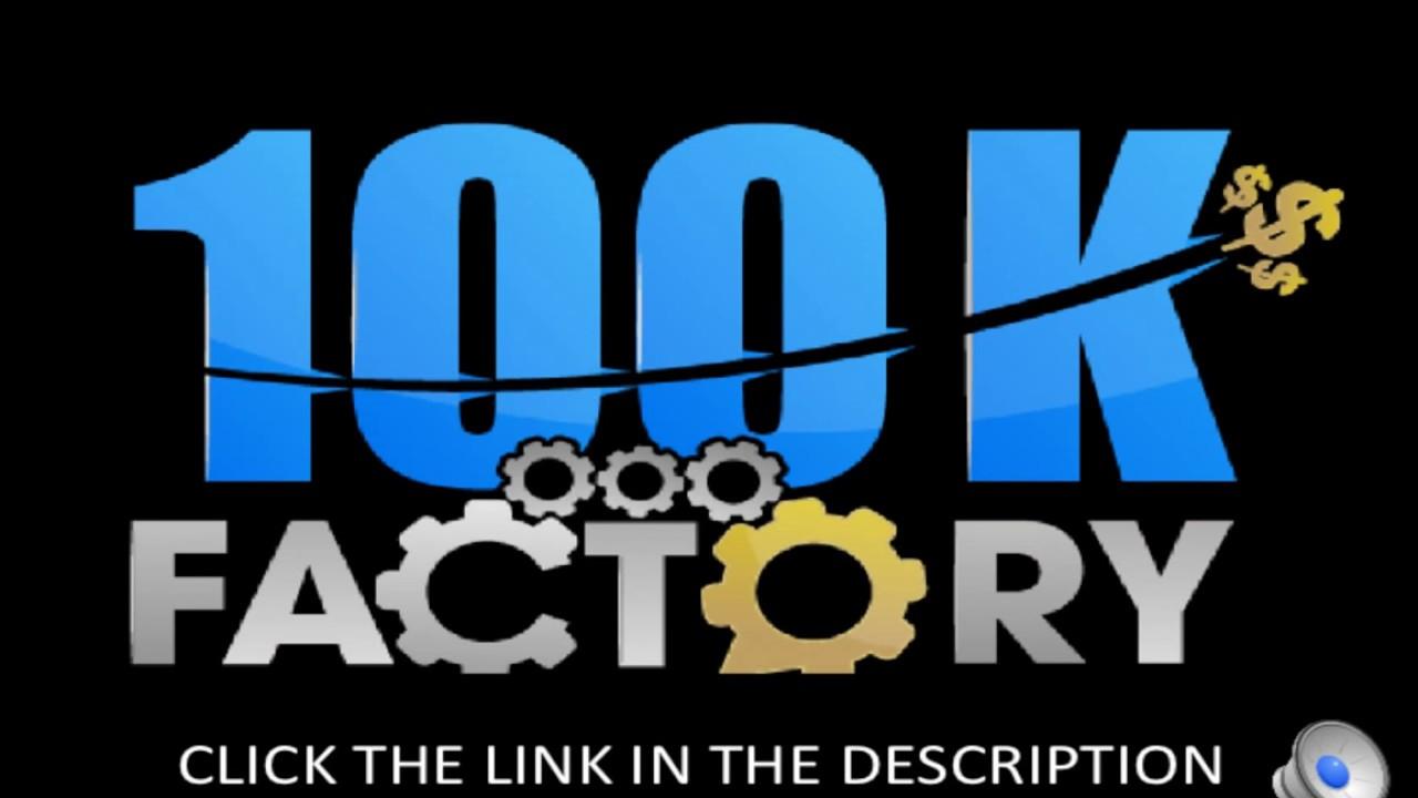 100K Factory Revolution Review - Plus Bonus - Make 100k a Year ...
