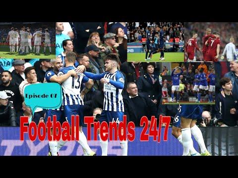 Football Trends 24/7 _ Episode 07.