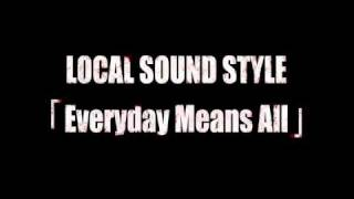 LOCAL SOUND STYLE - Everyday Means All 「HOPE」収録曲.