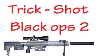 Trick shot - black ops 2
