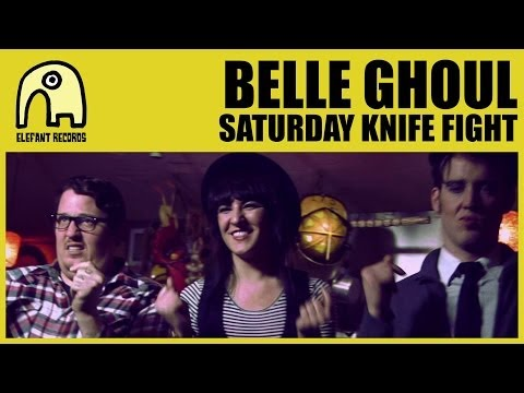 BELLE GHOUL -  Saturday Knife Fight [Official]