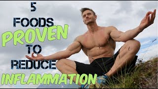 Reduce Inflammation with 5 Foods!  Natural Anti-Inflammatories- Thomas DeLauer