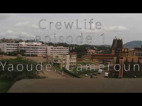 YAOUNDE, CAMEROUN TRAVEL VIDEO - CrewLife episode 1
