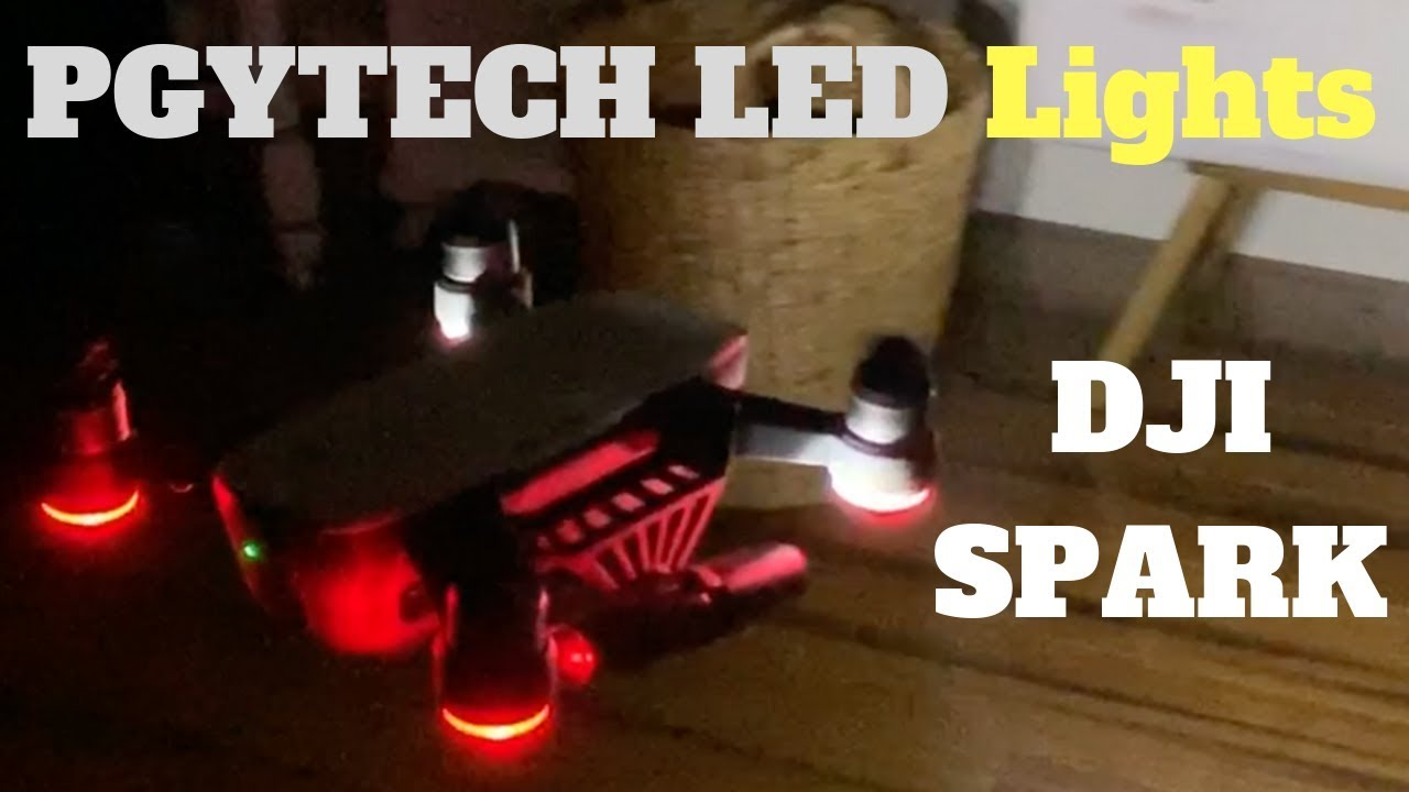 cd779f48af0 DJI Spark - PGYTech LED Lights - Unboxing and Review - YouTube