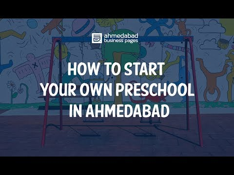 How to Start your own Preschool in Ahmedabad -  Small Business Idea