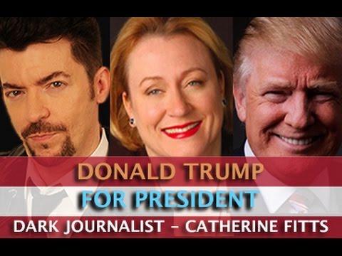 CATHERINE AUSTIN FITTS: DONALD TRUMP FOR PRESIDENT! DARK JOURNALIST