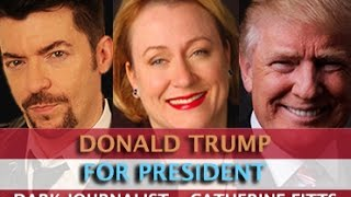 CATHERINE AUSTIN FITTS: DONALD TRUMP FOR PRESIDENT! DARK JOURNALIST