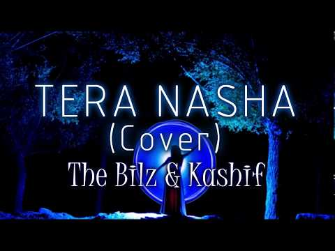 Tera Nasha (Unplugged Cover) - The Bilz & Kashif | JalRaj