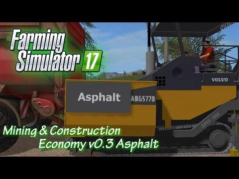 FS17 Mining & Construction Economy v0.3 Asphalt