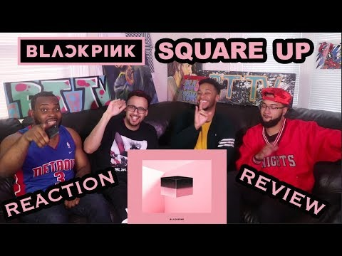 BLACKPINK - SQUARE UP ALBUM REACTION/REVIEW