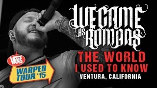"We Came As Romans - ""The World I Used To Know"" **NEW SONG** LIVE! Vans Warped Tour 2015"