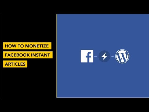 Facebook Audience Network - How to Monetize Your Facebook Instant Articles