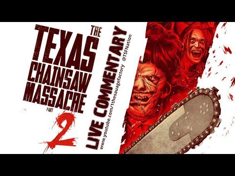 Texas Chainsaw Massacre Part 2 - Live Commentary