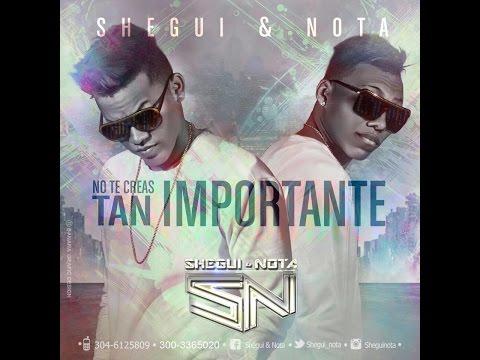 Shegui & Nota - No te creas tan importante (Video Lyrics) COVER