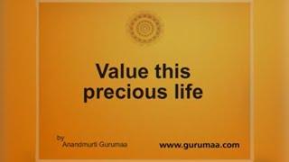 Value this Precious Life