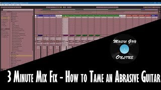 How to Tame an Abrasive Guitar - 3 Minute Mix Fix