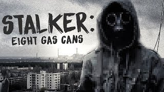 СТАЛКЕР НА ОХОТЕ! - Stalker: Eight Gas Cans