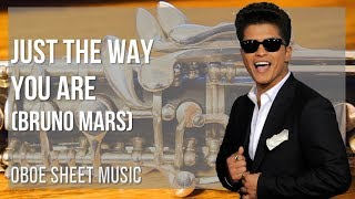 EASY Oboe Sheet Music: How to play Just The Way You Are by Bruno Mars