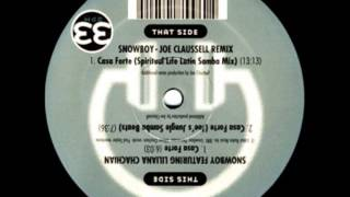 Snowboy - Joe Claussell Remix - Casa Forte (Spiritual Life Latin Samba Mix)