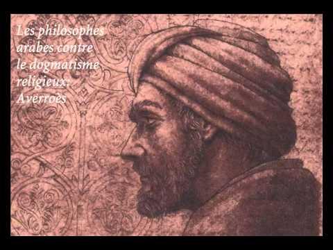 Les philosophes arabes contre le dogmatisme religieux - Averroès