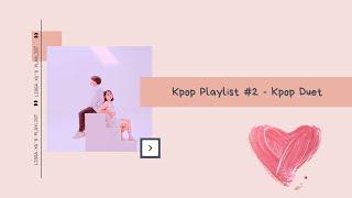 KPop Playlist #2 - Kpop Duet Sweet Relaxing Chill Studying Playlist screenshot 4