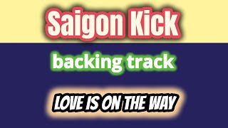 Gambar cover Love is on the way - SAIGON KICK (Backing Track Guitar/Vocal)Cover Version
