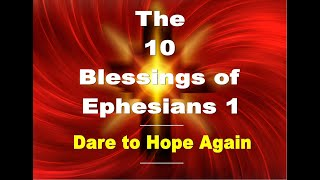 Dare to Hope again - The 10 Blessings of Ephesians 1